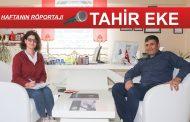 Haftanın Röportajı; Tahir Eke