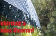 Tekirdağ İçin Çok Kuvvetli Yağış Uyarısı !