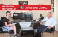 Haftanın Röportajı; Ali Osman Orhan