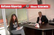 Haftanın Röportajı; İlhan Özdemir